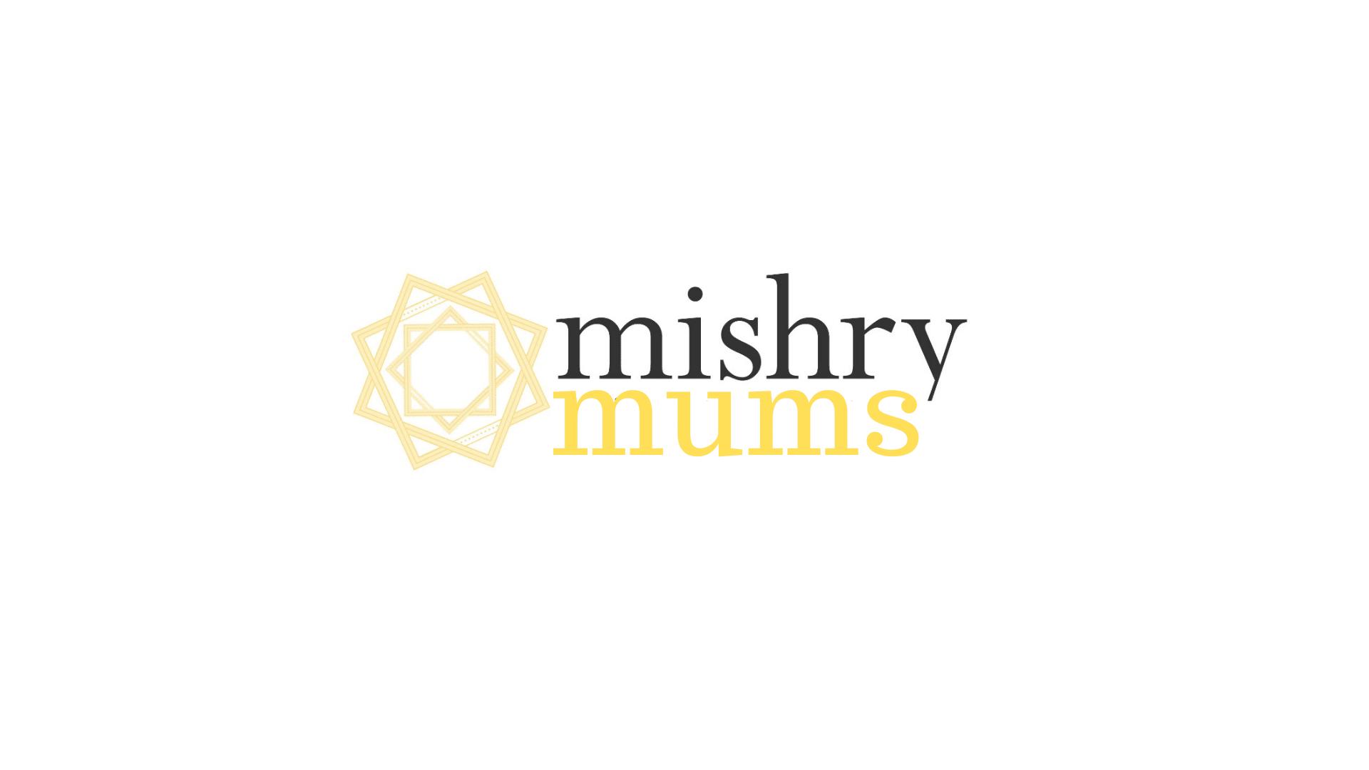 Mishry Mums