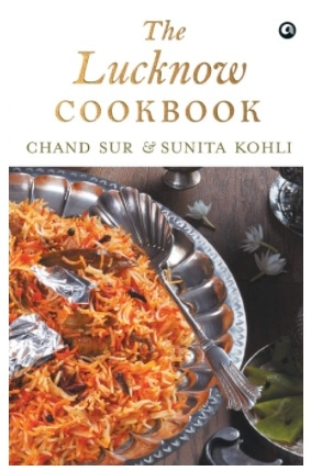 the lucknow cookbook – chand sur and sunita kohli