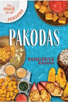 pakodas: the snack for all seasons – sangeeta khanna